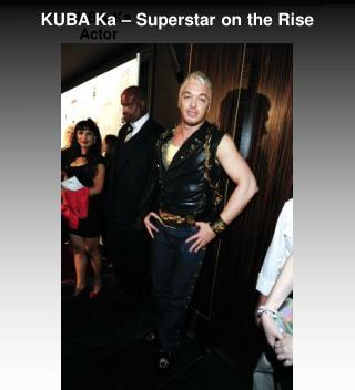 KUBA Ka – Superstar on the Rise