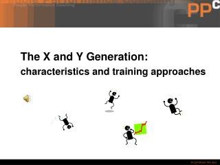 The X and Y Generation:  characteristics and training approaches