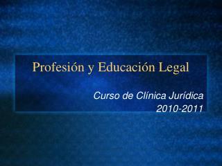 Profesi �n y Educaci�n Legal