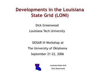 Developments in the Louisiana State Grid (LONI)