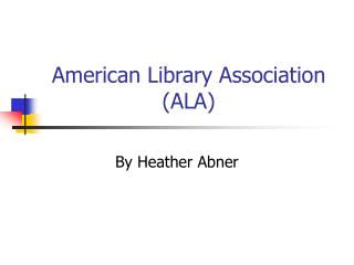 American Library Association (ALA)