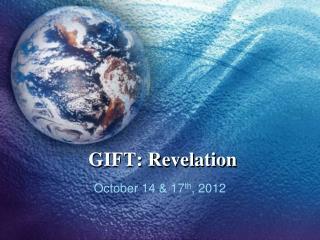 GIFT: Revelation