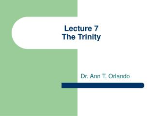 Lecture 7 The Trinity