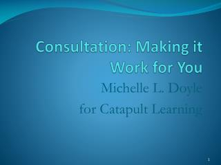 Consultation: Making it Work for You