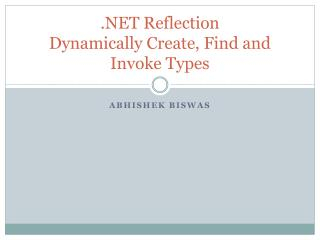 .NET Reflection Dynamically Create, Find and Invoke Types