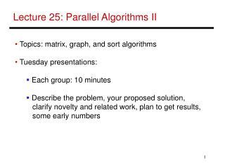 Lecture 25: Parallel Algorithms II