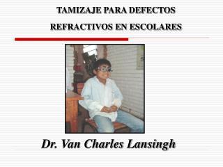 TAMIZAJE PARA DEFECTOS REFRACTIVOS EN ESCOLARES