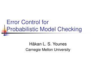 Error Control for Probabilistic Model Checking