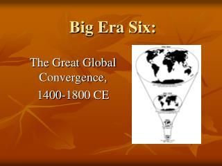 Big Era Six: