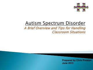 Autism Spectrum Disorder A Brief Overview and Tips for Handling Classroom Situations
