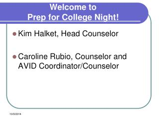 Welcome to  Prep for College Night!