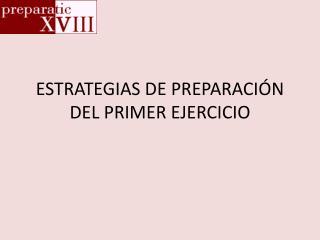 ESTRATEGIAS DE PREPARACI�N DEL PRIMER EJERCICIO