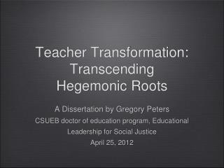 Teacher Transformation: Transcending Hegemonic Roots