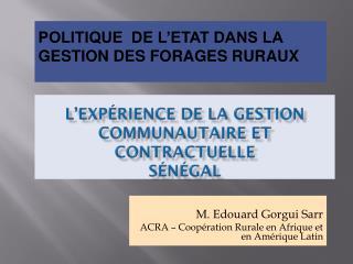 L'expérience de la Gestion Communautaire et Contractuelle Sénégal