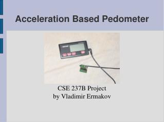 Acceleration Based Pedometer