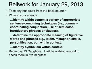 Bellwork  for January 29, 2013