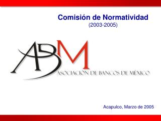 Comisión de Normatividad (2003-2005)