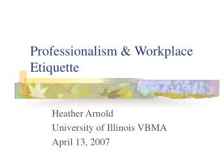 Professionalism & Workplace Etiquette