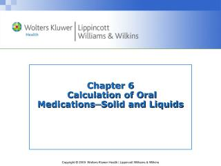 Chapter 6  Calculation of Oral Medications─Solid and Liquids