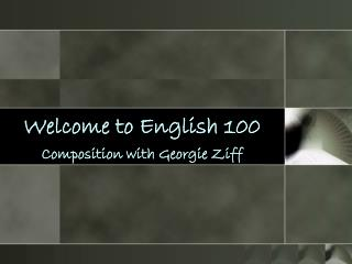 Welcome to English 100