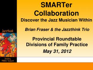 SMARTer Collaboration Discover the Jazz Musician Within