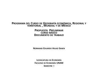 Normand  Eduardo Asuad Sanen Licenciatura en Economía Facultad de Economía UNAM Semestre  I