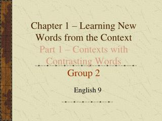 Chapter 1 – Learning New Words from the Context Part 1 – Contexts with Contrasting Words Group 2