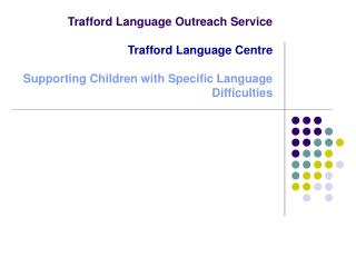 Trafford Language Outreach Service  Trafford Language Centre  Supporting Children with Specific Language Difficulties