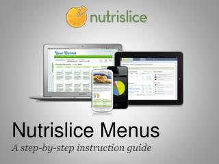 Nutrislice Menus A step-by-step instruction guide