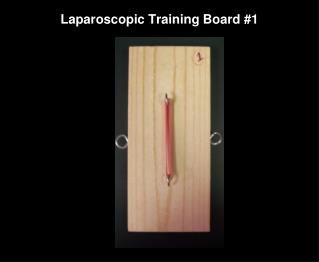 Laparoscopic Training Board #1