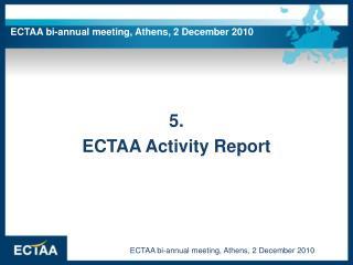 5. ECTAA Activity Report