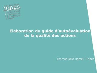 Elaboration du guide d auto valuation  de la qualit  des actions