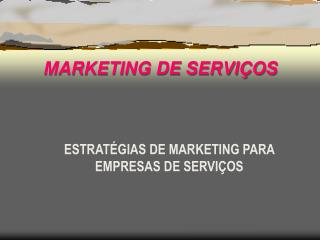 MARKETING DE SERVI OS