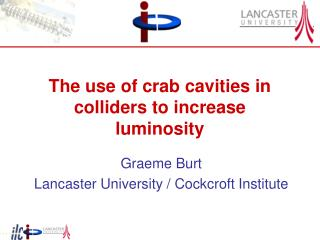 The use of crab cavities in colliders to increase luminosity