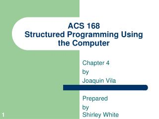ACS 168 Structured Programming Using the Computer