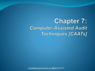 Chapter 7: Computer-Assisted Audit Techniques [CAATs]