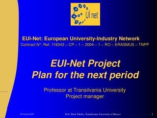 WP6:  EUI-Net legal framework WP leader: P01 –  UTBv Output : EUI-Net Network legal body