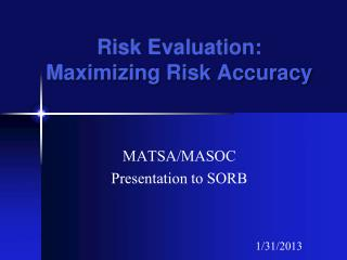 Risk Evaluation: Maximizing Risk Accuracy