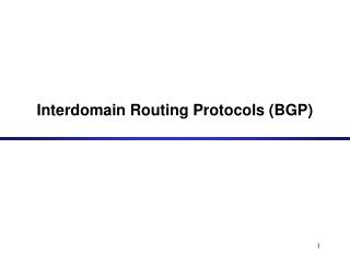 Interdomain Routing Protocols (BGP)