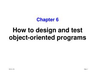 How to test an object –oriented program