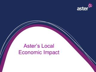 Aster's Local Economic Impact