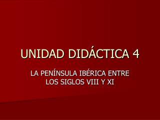 UNIDAD DID�CTICA 4