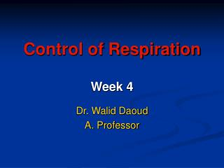 Control of Respiration Week 4