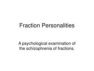 Fraction Personalities