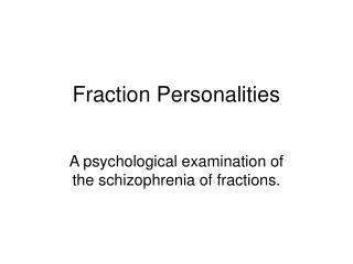Fraction Personalities