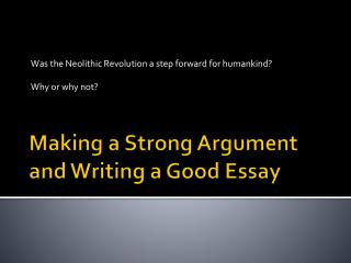 Making a Strong Argument and Writing a Good Essay