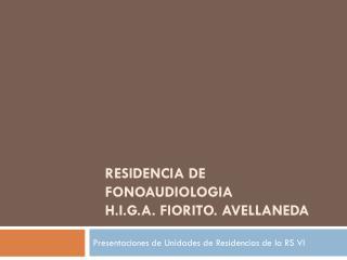 RESIDENCIA DE FONOAUDIOLOGIA  H.i.g.a .  fiorito .  avellaneda