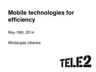 Mobile technologies for efficiency