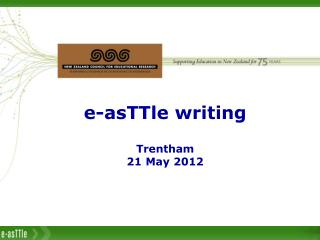 e- asTTle  writing Trentham 21 May 2012