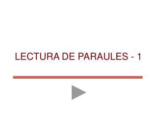 LECTURA DE PARAULES - 1